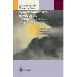 Symptomorientierte onkologische Therapie: eBook von Marianne Kloke/ Noemi de Stoutz