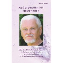 Außergewöhnlich gewöhnlich als Buch von Werner Ablass