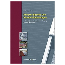 Privater Betrieb von Photovoltaikanlagen.. Wolfgang Schröder  - Buch