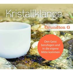 CD Kristallklänge - Grundton G: Hörbuchvon Stefan Machka