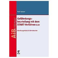 Gefährdungsbeurteilung mit dem START-Verfahren2.0. Rolf Satzer  - Buch