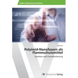 Polyimid-Nanofasern als Flammschutzmittel als Buch von Ziyin Fan