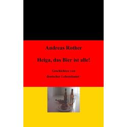 Helga das Bier ist alle! als Buch von Andreas Rother