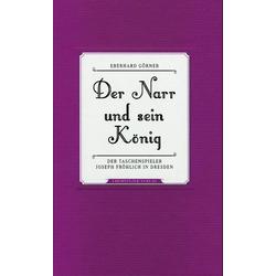 Der Narr und sein König als Buch von Eberhard Gröner