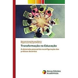 Transformação na Educação. Regina Lucia Sucupira Pedroza  Marcela Araujo Moraes Ribeiro  - Buch