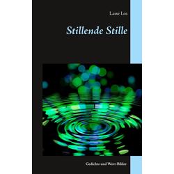 Stillende Stille als Buch von Lasse Los