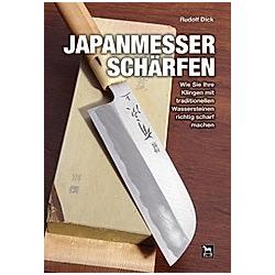 Japanmesser schärfen. Rudolf Dick  - Buch