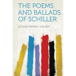 The Poems and Ballads of Schiller als Buch von Friedrich Schiller