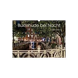 Buxtehude bei Nacht (Wandkalender 2021 DIN A3 quer)