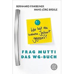 Frag Mutti - Das WG-Buch. Hans-Jörg Brekle  Bernhard Finkbeiner  - Buch