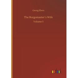The Burgomaster's Wife als Buch von Georg Ebers