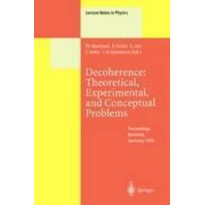 Decoherence: Theoretical, Experimental, and Conceptual Problems Proceedings of a Workshop Held at Bielefeld Germany, 10–14 November 1998