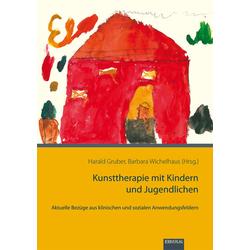 Kunsttherapie mit Kindern und Jugendlichen: Buch von