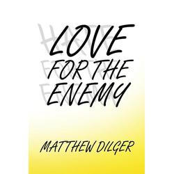 Love for the Enemy als Taschenbuch von Matthew Dilger