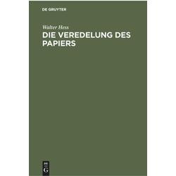 Die Veredelung des Papiers als Buch von Walter Hess