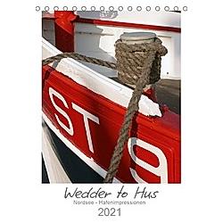 Wedder to Hus (Tischkalender 2021 DIN A5 hoch)