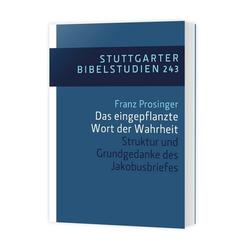 Das eingepflanzte Wort der Wahrheit: Buch von Franz Prosinger