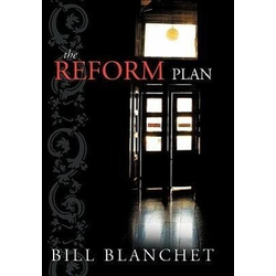 The Reform Plan als Buch von Bill Blanchet