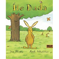 He Duda: Buch von Jon Blake/ Axel Scheffler