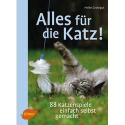 Alles für die Katz! als Buch von Heike Grotegut