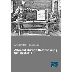 Albrecht Dürer's Unterweisung der Messung als Buch von