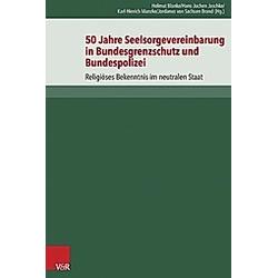 50 Jahre Seelsorgevereinbarung in Bundesgrenzschutz und Bundespolizei - Buch