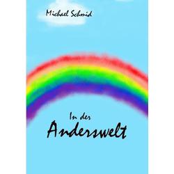In der Anderswelt als Buch von Michu Schmid