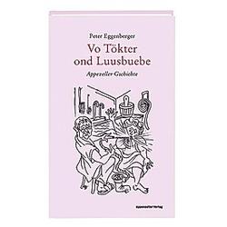 Vo Tökter ond Luusbuebe. Peter Eggenberger  - Buch