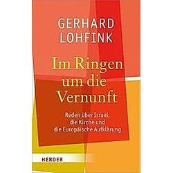 Im Ringen um die Vernunft. Gerhard Lohfink  - Buch
