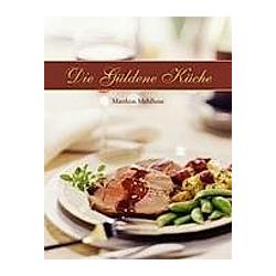 Die Güldene Küche. Matthias Mehlhose  - Buch