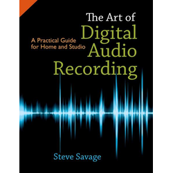 The Art of Digital Audio Recording