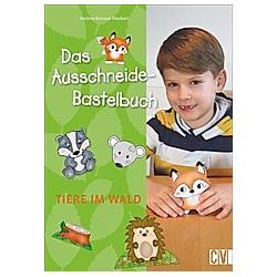 Das Ausschneide-Bastelbuch - Tiere im Wald. Andrea Küssner-Neubert  - Buch