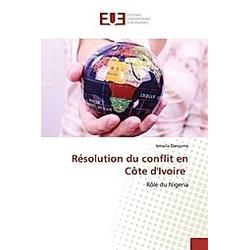 Résolution du conflit en Côte d'Ivoire. Ismaila Danjuma  - Buch