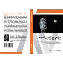 Vom Hexensabbat zu den Pforten der Göttin als Buch von Evelino Gortchev