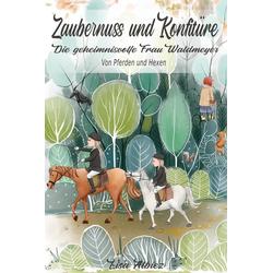 Zaubernuss und Konfitüre: eBook von Lisa Albiez