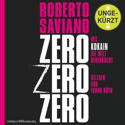 ZeroZeroZero als Hörbuch Download von Roberto Saviano