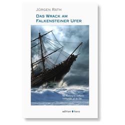 Das Wrack am Falkensteiner Ufer als Buch von Jürgen Rath
