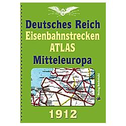 DEUTSCHES REICH 1912. Eisenbahnstrecken des Deutschen Reiches und Mitteleuropa - Buch
