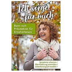 Ich sorge für mich - Burn-out-Prävention für ErzieherInnen. Thurid Holzrichter  - Buch