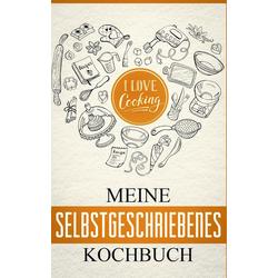 Mein eigenes Kochbuch: Das Kochbuch zum selbst gestalten als Buch von Lena Lauer