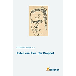 Peter van Pier  der Prophet. Erik-Ernst Schwabach  - Buch