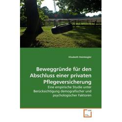 Beweggründe für den Abschluss einer privaten Pflegeversicherung als Buch von Elisabeth Steinkogler