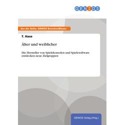 Älter und weiblicher: eBook von T. Hase