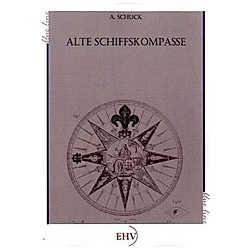 Alte Schiffskompasse. A. Schück  - Buch