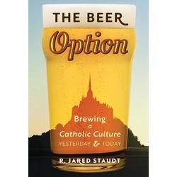 The Beer Option als Buch von R. Jared Staudt