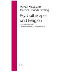 Psychotherapie und Religion. Michael Marquardt  Joachim H. Demling  - Buch