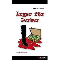 Ärger für Gerber. Uwe Löhmann  - Buch