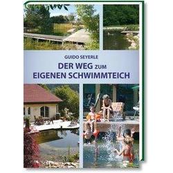 Der Weg zum eigenen Schwimmteich als Buch von Guido Seyerle
