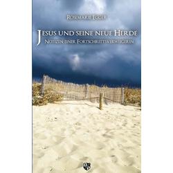 Jesus und seine neue Herde als Buch von Rosemarie Egger
