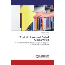 Topical Liposomal Gel of Clindamycin als Buch von Deepak Kumar/ Vinay Pandit